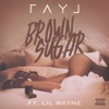 Brown Sugar (feat. Lil Wayne)