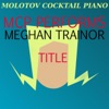 MCP Performs Meghan Trainor: Title
