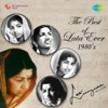 The Best of Lata Ever: 1980's - Lata Mangeshkar