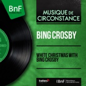 White Christmas with Bing Crosby (Mono Version) - EP