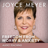 Freedom From Worry and Anxiety (feat. Joyce Meyer)