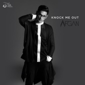 Knock Me Out - Afgan