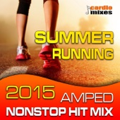 Summer Running 2015, Amped Hits Mix! (Nonstop 140-160 BPM)