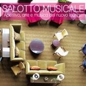 Salotto musicale (Aperitivo, arte e musica del nuovo lounge)