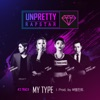 "My Type (From ""UNPRETTY RAPSTAR"") - Single"
