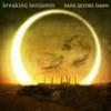 Dark Before Dawn, Breaking Benjamin