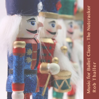 Music for Ballet Class (The Nutcracker) – Rob Thaller