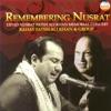 Remembering Nusrat Ustad Nusrat Fateh Ali Khan Memorial Concert