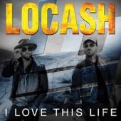 Locash - I Love This Life - EP  artwork