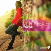 Mighty Healer - Positive
