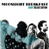 Shout (Deluxe Version), Moonlight Breakfast