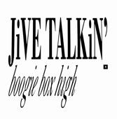 Jive Talkin'