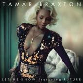 Tamar Braxton - Let Me Know (feat. Future) artwork