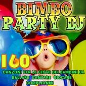 Bimbo Party DJ: 160 Canzoni per le feste dei bambini da ballare cantare giocare compleanni