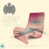 Chilled House Ibiza 2014 - Ministry of Sound