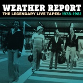 Weather Report - The Legendary Live Tapes 1978-1981  artwork