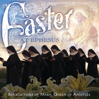 Easter at Ephesus – Benedictines of Mary, Queen of Apostles