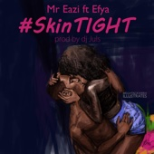 Mr Eazi - Skin Tight (feat. Efya) artwork