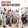 Dublin To Detroit, Boyzone