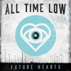 Future Hearts, All Time Low
