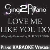 Love Me Like You Do (Originally Performed By Ellie Goulding) [Piano Karaoke Version]