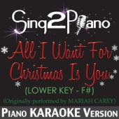 [Download] All I Want for Christmas Is You (Lower Key - F#) [Originally Performed By Mariah Carey] [Piano Karaoke Version] MP3