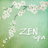 Zen Spa - Asian Zen Spa Music for Meditation, Relaxation, Yoga, Massage Sound Therapy, Restful Sleep and Spa Relax
