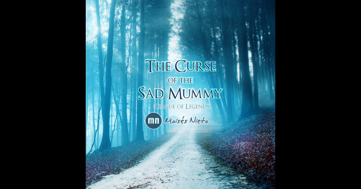 The Curse Of The Sad Mummy Download Song