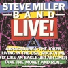 Steve Miller Band Live! (Live at the Pine Knob Amphitheater/1982)