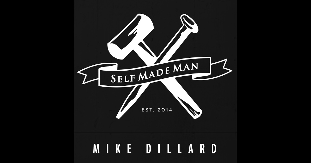 self made man by mike dillard on itunes. Black Bedroom Furniture Sets. Home Design Ideas