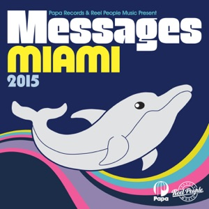 Papa Records & Reel People Music Present Messages Miami 2015 - Various Artists