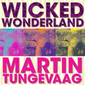 Wicked Wonderland/Martin Tungevaagジャケット画像