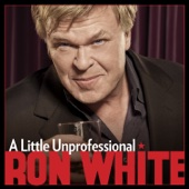 Cover to Ron White's A Little Unprofessional