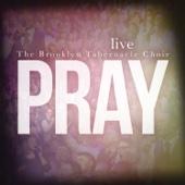 Pray - The Brooklyn Tabernacle Choir