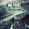 Waves (feat. Chris Brown & T.I.) - Single (Robin Schulz Remix), Mr. Probz