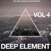 Deep Element, Vol. 4 (The Real Sound of Deep Music)