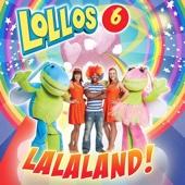 Lalaland! (Lollos 6)