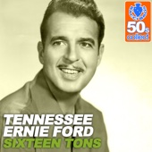 Download Tennessee Ernie Ford - Sixteen Tons (Digitally Remastered)