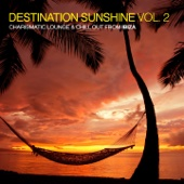 Destination Sunshine, Vol. 2 - Charismatic Lounge & Chill out from Ibiza