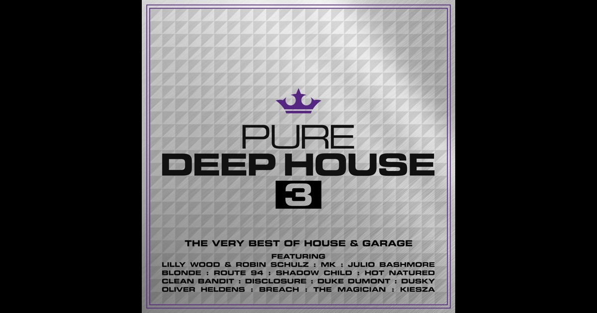 Pure deep house 3 the very best of house garage by for Deep house bands