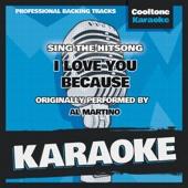 I Love You Because (Originally Performed by Al Martino) [Karaoke Version]