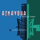 Charles Aznavour chante en italien: Les meilleurs moments (Remastered)