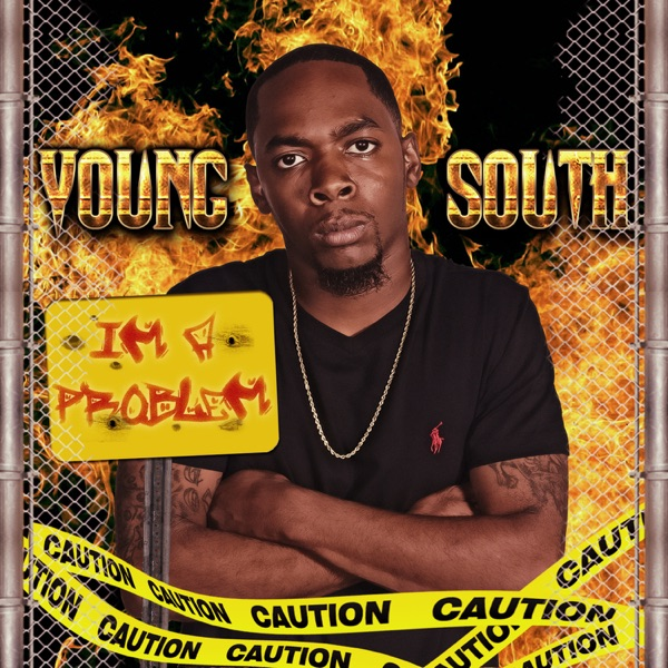 I'm a Problem | Young South