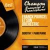 Dorothy / Piano piano (Mono Version) - Single, Franck Pourcel and His Orchestra