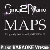 Maps (Originally Performed By Maroon 5) [Piano Karaoke Version]