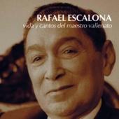Rafael Escalona. Vida y Cantos del Maestro Vallenato