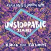 Unstoppable (feat. Eva Simons) [Remixes / Pepsi Beats of the Beautiful Game] - EP