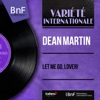Let Me Go, Lover! (feat. Dick Stabile and His Orchestra) [Mono Version] - Single, Dean Martin