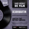 Love Is All That Matters / Simpatico (feat. Dick Stabile and His Orchestra) [Mono Version] - Single, Dean Martin