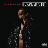 DJ Khaled - I Changed a Lot (Deluxe Version)  artwork